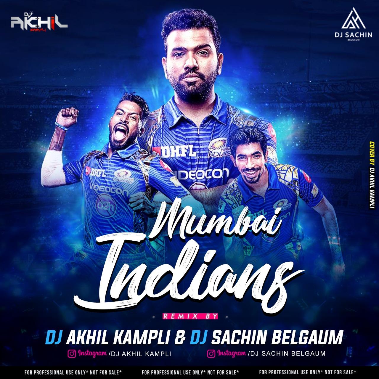 Mumbai Indians 2021 Dj Sachin Belgaum Dj Akhil Kampli