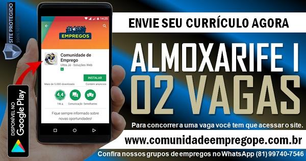 ALMOXARIFE I, 02 VAGAS PARA EMPRESA DO COMÉRCIO EM OLINDA