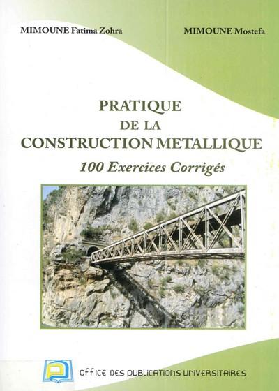 PRATIQUE DE LA CONSTRUCTION MÉTALLIQUE