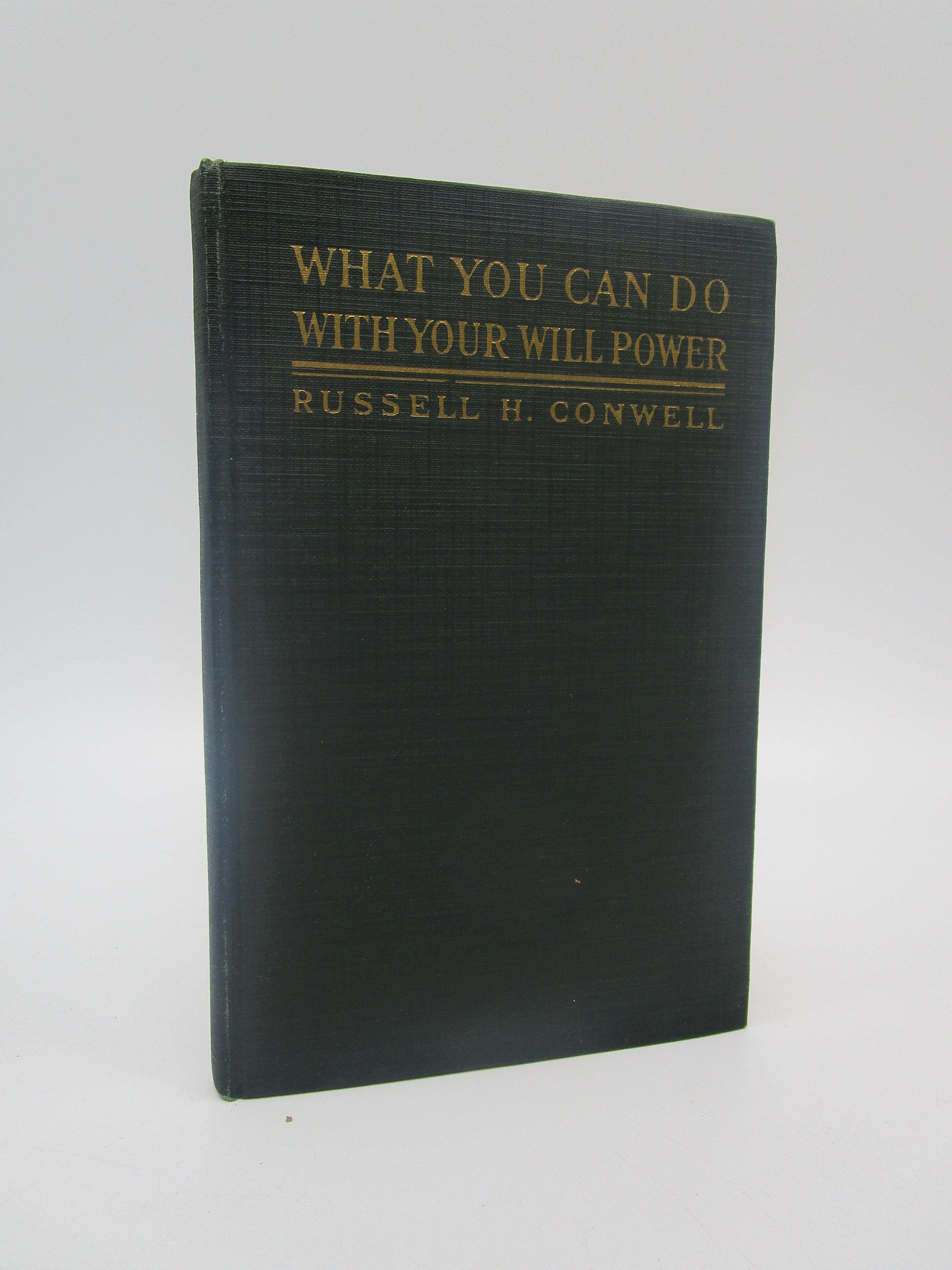 Image for What You Can Do with Your Will Power (signed - important association copy)