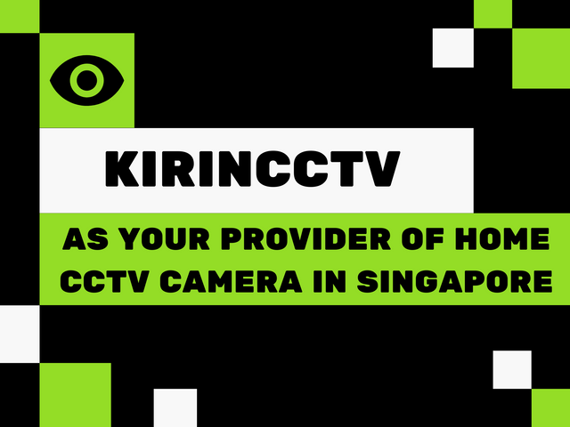 Kirin-CCTV-as-Your-Provider-of-Home-CCTV-Camera-in-Singapore