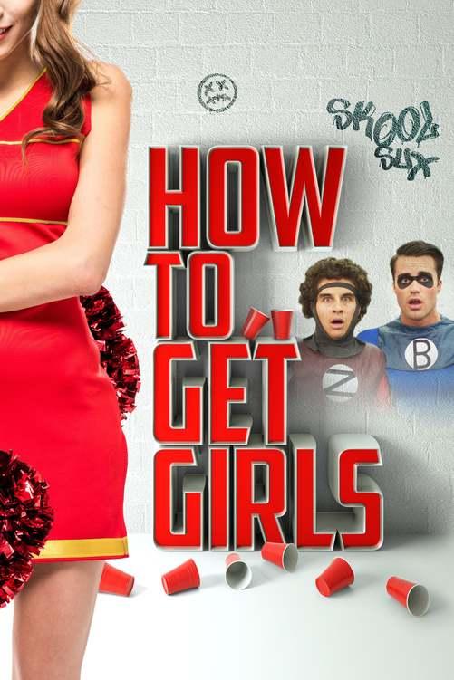 Jak wyrwać laskę? / How to Get Girls (2017) PL.480p.WEB-DL.XviD-J / Lektor PL