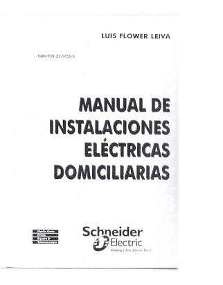 Manual de instalaciones eléctricas domiciliarias SCHNEIDER - Luis Flores Leiva [pdf] VS Manual-Instalaciones-el-ctricas-Domiciliarias