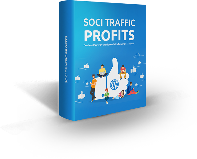 Soci Traffic Profits (COMBINE POWER OF WORDPRESS WITH POWER OF FACEBOOK