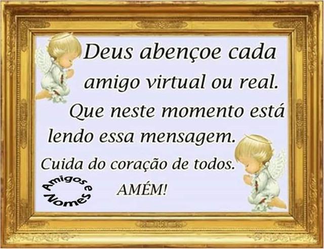 """A imagem pode conter: texto que diz """"Deus abençoe cada amigo virtual ou real. Que neste momento está lendo essa mensagem. Cuida do coração de todos. Amigos AMÉM!"""""""