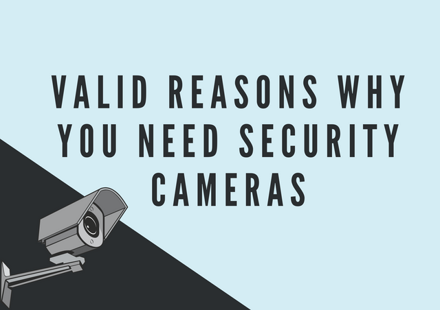 Valid-Reasons-Why-You-Need-Security-Cameras