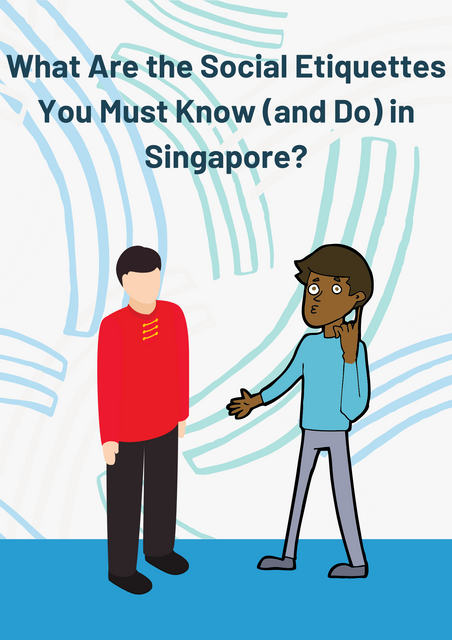 What-Are-the-Social-Etiquettes-You-Must-Know-and-Do-in-Singapore