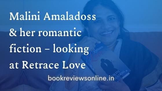Malini-Amaladoss-and-her-romantic-novel-retrace-love