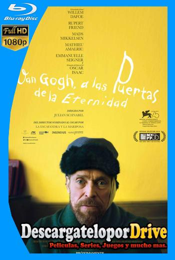 Van Gogh en la puerta de la eternidad (2018) [1080p] [Latino] [1 Link] [GDrive] [MEGA]