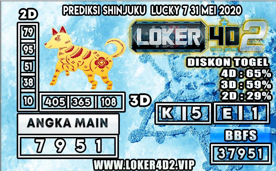 PREDIKSI TOGEL SHINJUKU LUCKY 7 LOKER4D2 31 MEI 2020