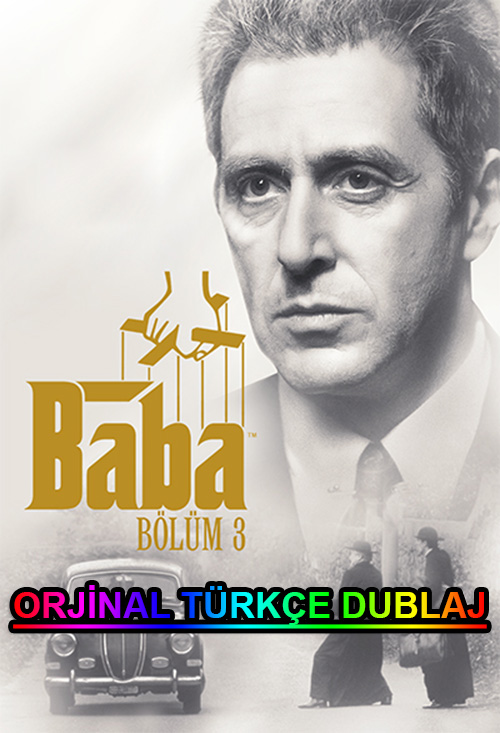 Baba 3 | The Godfather: Part III | 1990 | BDRip | XviD | Türkçe Dublaj | m720p - m1080p | BluRay | Dual | TR-EN | Tek Link