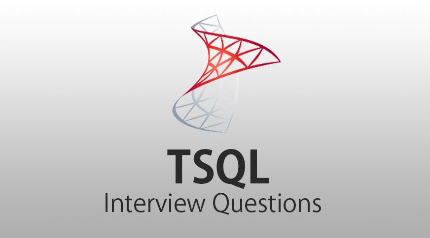 Top 17 T-SQL Interview Questions and Answers To Know in 2021