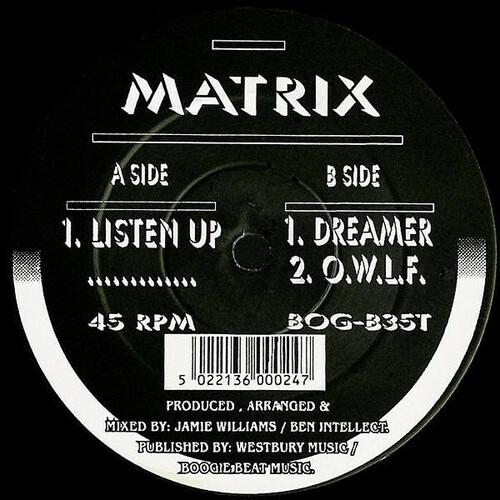 Matrix - Listen Up / Dreamer / O.W.L.F.
