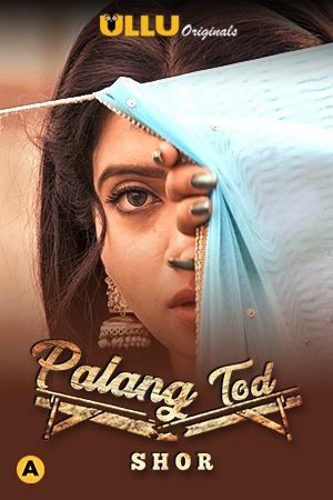 18+Palang Tod Shor (2021) Hindi Ullu Web Series HDRip 720p AAC