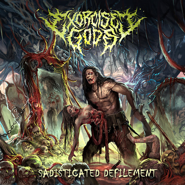 Exorcised-Gods-Sadisticated-Defilement