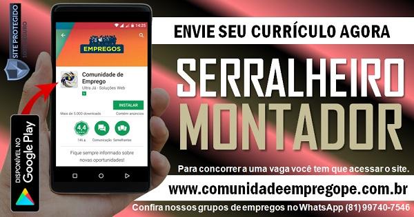 SERRALHEIRO MONTADOR, 03 VAGAS PARA EMPRESA DE ESQUADRILHA