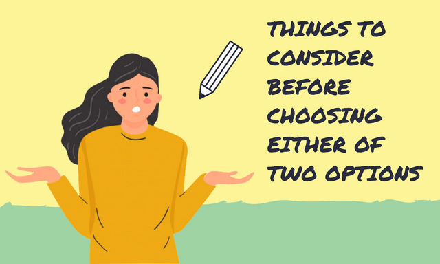 Things-to-Consider-Before-Choosing-Either-of-Two-Options