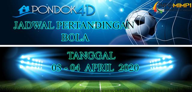 JADWAL PERTANDINGAN BOLA 03 – 04 APRIL 2020