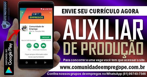 AUXILIAR DE PRODUÇÃO PARA EMPRESA ALIMENTÍCIA NO CABO DE SANTO AGOSTINHO