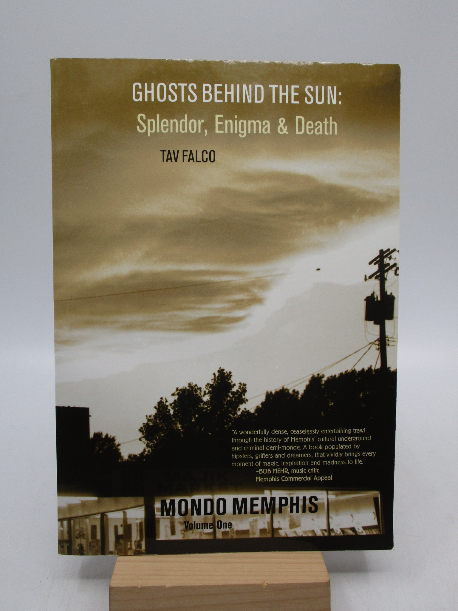 Image for Ghosts Behind the Sun: Splendor, Enigma & Death (Mondo Memphis Volume 1)