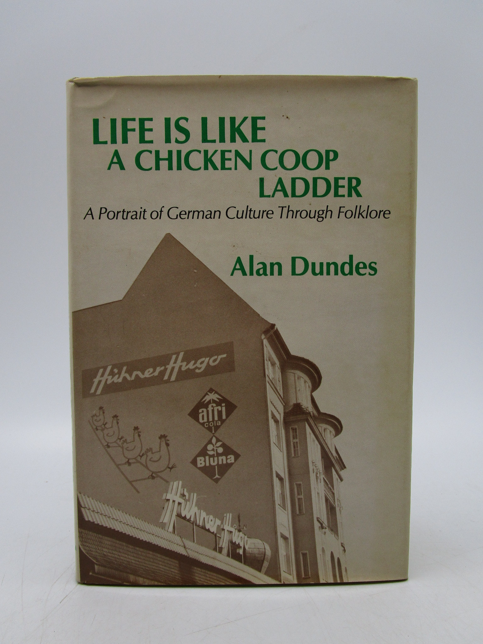 Image for Life Is Like a Chicken Coop Ladder: A Portrait of German Culture Through Folklore