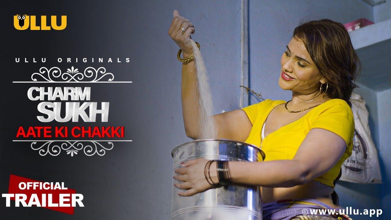 Charmsukh (Aate Ki Chakki) Ullu Official Trailer 1080p HDRip 50MB Dwonload