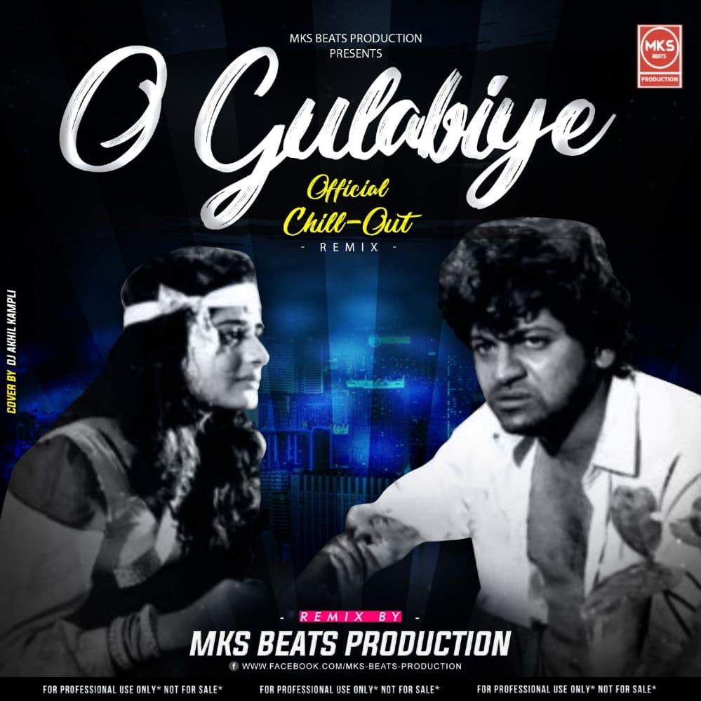 O Gulabiye Official Chill-Out Remix Mks Beats Production