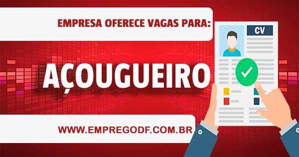 EMPREGO PARA AÇOUGUEIRO COM O SALÁRIO DE R$ 1.236,00