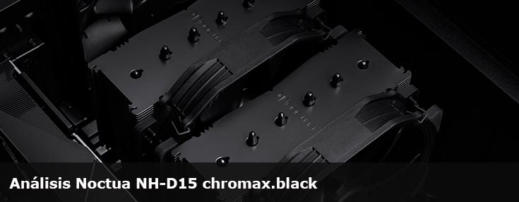 Análisis Noctua NH-D15 chromax.black