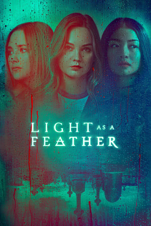 18+ Light as a Feather S02 2019 English Complete Series 720p HDRip 1.4GB