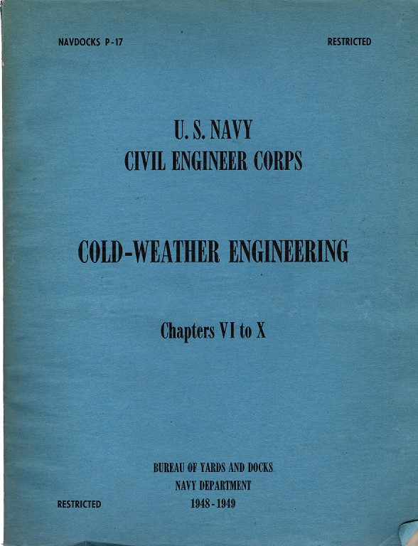 Cold-Weather Engineering, Chapters VI to X : U.S. Navy Civil Engineer Corps, Navdocks P-17, Unknown