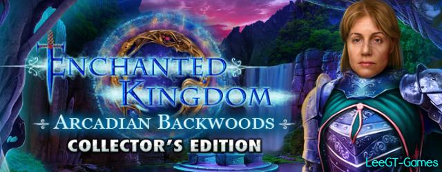 Enchanted Kingdom 6: Arcadian Backwoods Collector's Edition {v.Final}