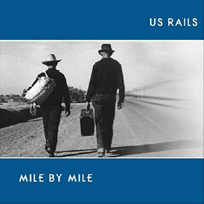 US Rails - Mile By Mile (2020) MP3- 320 kbps