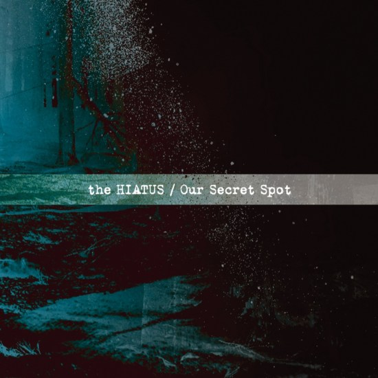 [Album] The HIATUS – Our Secret Spot
