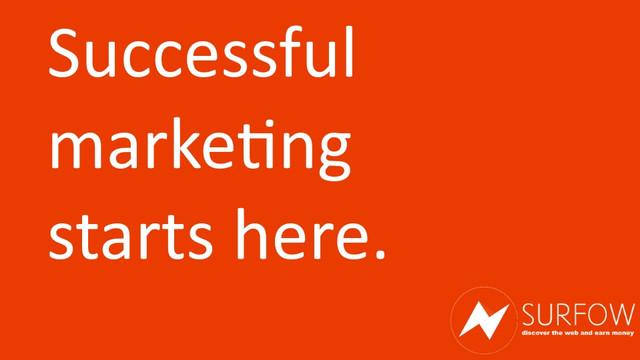 Successful marketing starts here. https://surfow.org/.jpg