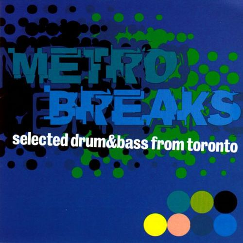 VA - Metro Breaks - Selected Drum & Bass From Toronto 1997