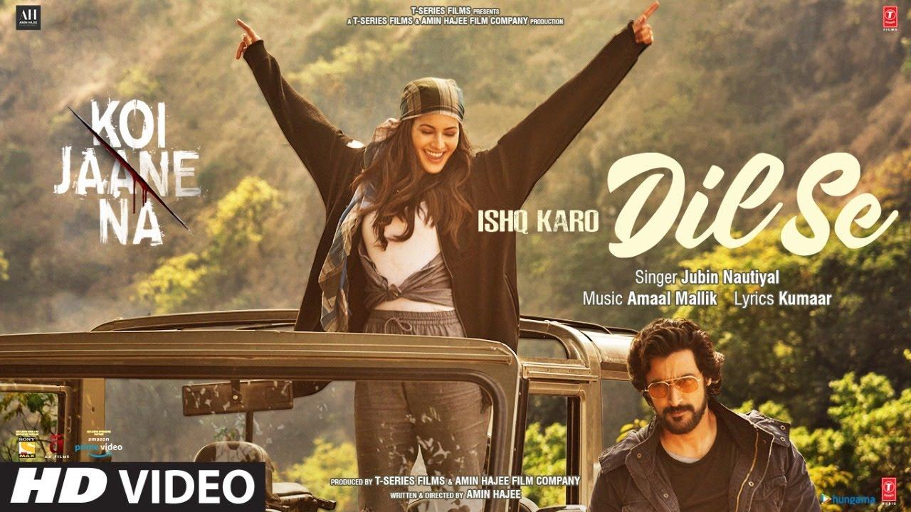Ishq Karo Dil Se Video Song – Koi Jaane Na (2021) Ft. Jubin Nautiyal & Amyra D HD