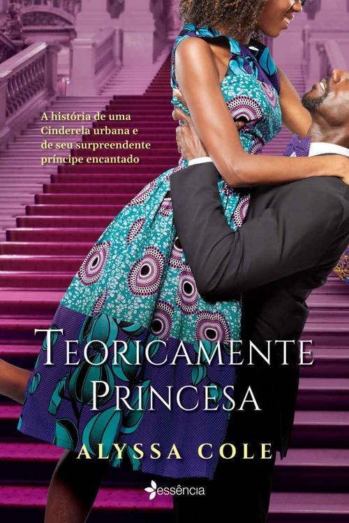 Resenha #374 Teoricamente Princesa, Reluctant Royals I – Alyssa Cole #Essencia