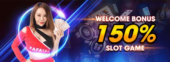 WELCOME BONUS 150% (SLOT GAME)
