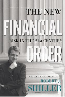 Роберт Шиллер. Новый финансовый порядок